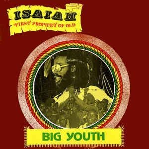 Big Youth<br>Isaiah First Prophet Of Old